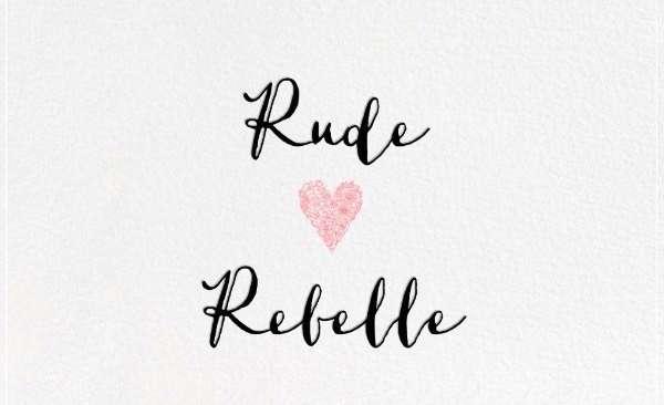 Rude Rebelle